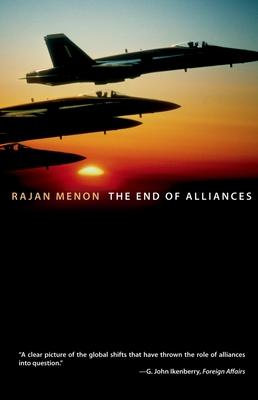 The End of Alliances - Menon, Rajan