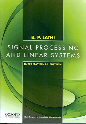 Signal Processing and Linear Systems - Lathi, Bhagawandas P.
