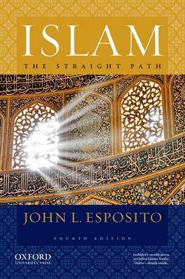Islam: The Straight Path - Esposito, John L