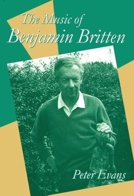 The Music of Benjamin Britten - Evans, Peter