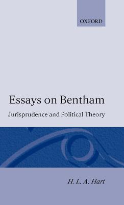 Essays on Bentham: Jurisprudence and Political Theory - Hart, H L A, and Hart, Herbert L