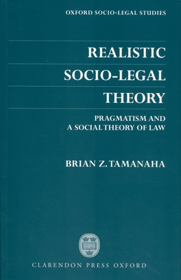 Realistic Socio-Legal Theory - Tamanaha, Brian Z, and Hawkins, Keith (Introduction by)