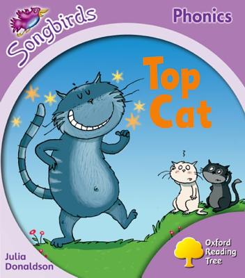 Oxford Reading Tree: Stage 1+: Songbirds: Top Cat - Donaldson, Julia, and Kirtley, Clare