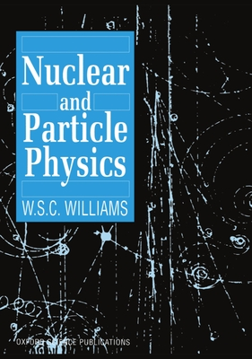 Nuclear and Particle Physics - Williams, W S C
