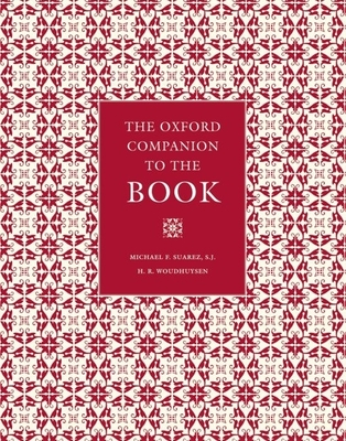 The Oxford Companion to the Book: Two-Volume Set - Suarez, Michael F (Editor), and Woudhuysen, Henry (Editor)