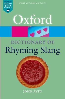 The Oxford Dictionary of Rhyming Slang - Ayto, John