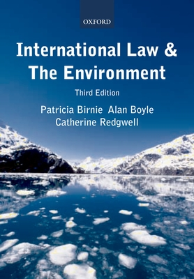 International Law and the Environment - Birnie, Patricia, and Boyle, Alan, and Redgwell, Catherine