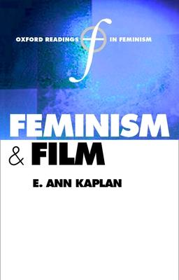 Feminism and Film - Kaplan, E. Ann (Editor)
