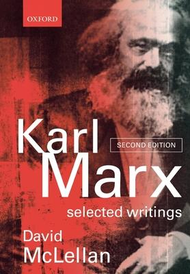 Karl Marx: Selected Writings - Marx, Karl, and McLellan, David (Editor)