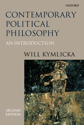 Contemporary Political Philosophy: An Introduction - Kymlicka, Will