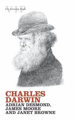 Charles Darwin - Desmond, Adrian, and Moore, James, and Browne, Janet