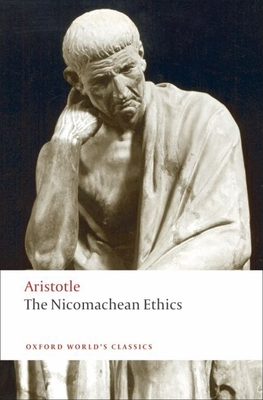 The Nicomachean Ethics - Aristotle, and Brown, Lesley (Editor), and Ross, David (Translated by)