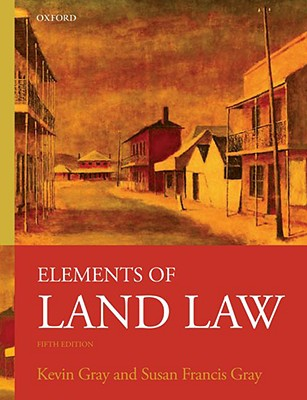 Elements of Land Law - Gray, Kevin, and Gray, Susan Francis