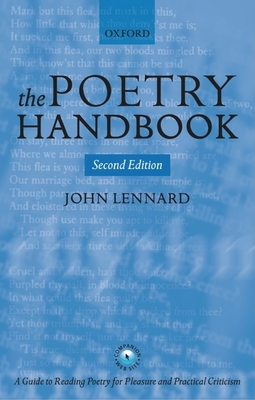 The Poetry Handbook: A Guide to Reading Poetry for Pleasure and Practical Criticism - Lennard, John