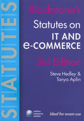 Blackstone's Statutes on It and E-Commerce - Hedley, Steve, and Aplin, Tanya