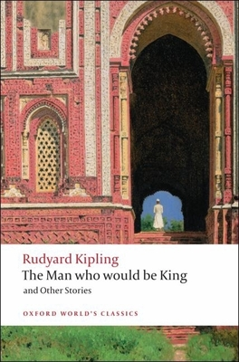 The Man Who Would Be King and Other Stories - Kipling, Rudyard, and Cornell, Louis L (Editor)