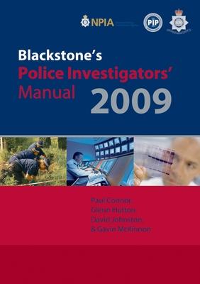 Blackstone's Police Investigators' Manual - Connor, Paul, and Hutton, Glenn, and Johnston, David