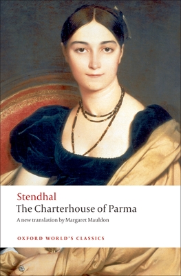 The Charterhouse of Parma - Stendhal, and Mauldon, Margaret (Translated by), and Pearson, Roger (Introduction by)