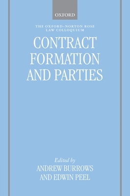 Contract Formation and Parties - Burrows, Andrew, QC, FBA (Editor), and Peel, Edwin (Editor)