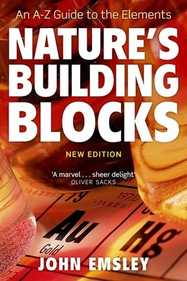 Nature's Building Blocks: An A-Z Guide to the Elements - Emsley, John