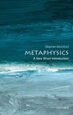 Metaphysics: A Very Short Introduction - Mumford, Stephen