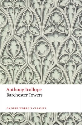 Barchester Towers - Trollope, Anthony, and Bowen, John (Editor)