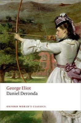 Daniel Deronda - Eliot, George, and Handley, Graham (Editor)
