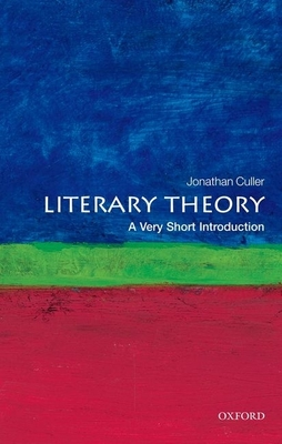 Literary Theory: A Very Short Introduction - Culler, Jonathan