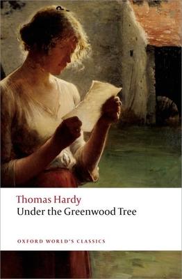 Under the Greenwood Tree - Hardy, Thomas, and Gatrell, Simon (Editor)