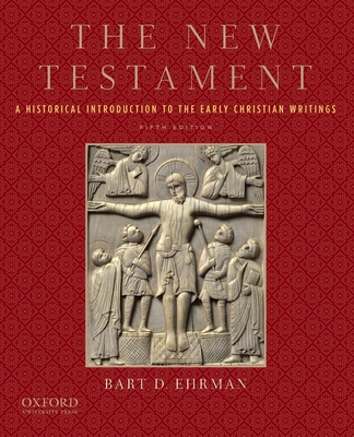 The New Testament: A Historical Introduction to the Early Christian Writings - Ehrman, Bart D