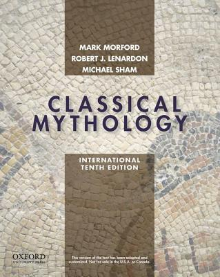 Classical Mythology - Morford, Mark P. O., and Lenardon, Robert J., and Sham, Michael