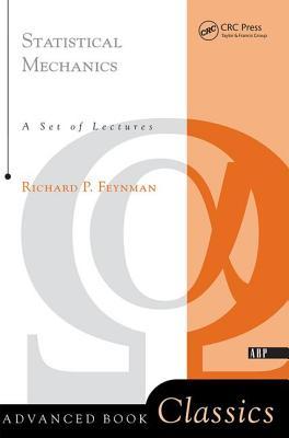 Statistical Mechanics: A Set of Lectures - Feynman, Richard Phillips, PH.D., and Feynman