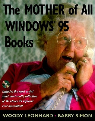 The Mother of All Windows 95 Books - Leonhard, Woody, and Simon, Barry