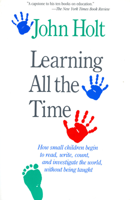 Learning All the Time - Holt, John Caldwell