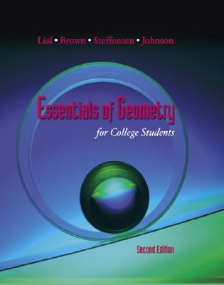 Essentials of Geometry for College Students - Lial, Margaret L, and Brown, Barbara A, and Steffensen, Arnold R