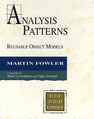 Analysis Patterns: Reusable Object Models - Fowler, Martin