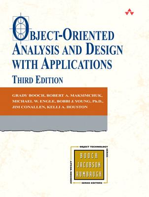 Object-Oriented Analysis and Design with Applications - Booch, Grady, and Maksimchuk, Robert A, and Engel, Michael W