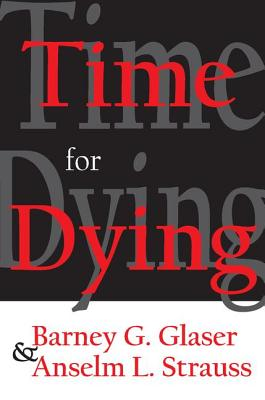 Time for Dying - Glaser, Barney G, and Strauss, Anselm L