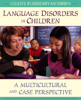 Language Disorders in Children: A Multicultural and Case Perspective - Roseberry-Mckibbin, Celeste