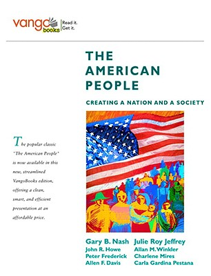 The American People: Creating a Nation and a Society - Nash, Gary B, and Jeffrey, Julie Roy, and Howe, John R