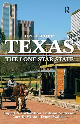 Texas: The Lone Star State - Richardson, Rupert Norval, and Anderson, Adrian, and Wintz, Cary D