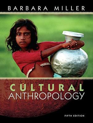Cultural Anthropology - Miller, Barbara D