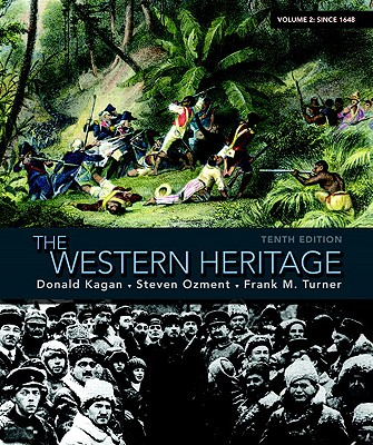 The Western Heritage: Volume 2: Since 1648 - Kagan, Donald, and Ozment, Steven M, and Turner, Frank M