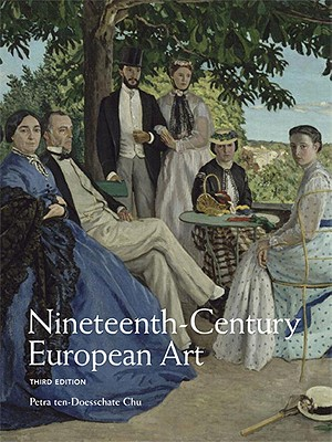 Nineteenth Century European Art - Chu, Petra Ten-Doesschate