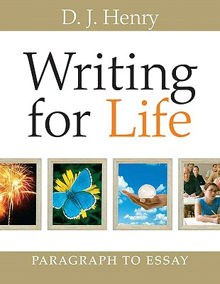 Writing for Life: Paragraph to Essay - Henry, D J, and Kindersley, Dorling, and Dorling Kindersley, - A