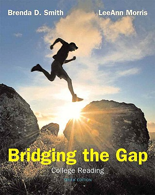 Bridging the Gap: College Reading - Smith, Brenda D, and Morris, Leeann