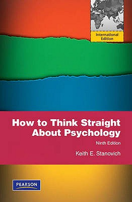 How to Think Straight About Psychology - Stanovich, Keith E.