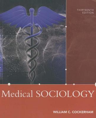 Medical Sociology - Cockerham, William C.