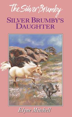 Silver Brumby's Daughter - Mitchell, Elyne