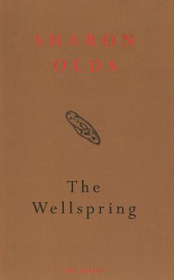 The Wellspring - Olds, Sharon